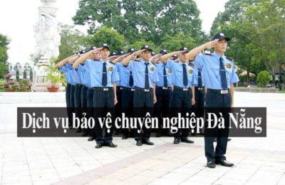 Top 7 công ty dịch vụ bảo vệ chuyên nghiệp tại Đà Nẵng